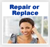 Repair or Replace